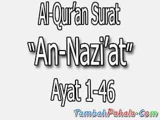 Bacaan Surat An-Nazi'at, Al-Qur'an Surat An-Nazi'at, terjemahan Surat An-Nazi'at, arti Surat An-Nazi'at, Latin Surat An-Nazi'at, Arab Surat An-Nazi'at, Surat An-Nazi'at