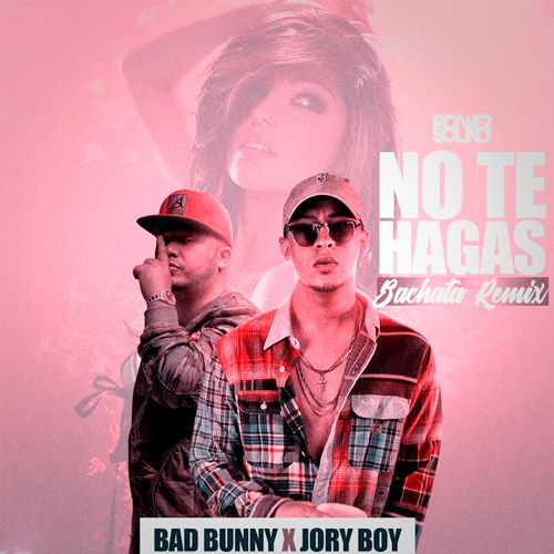 https://www.pow3rsound.com/2018/06/bad-bunny-ft-jory-boy-no-te-hagas.html