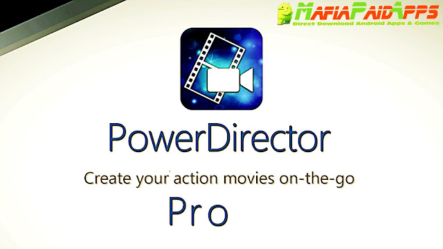 CyberLink PowerDirector Video Editor Unlocked APK for