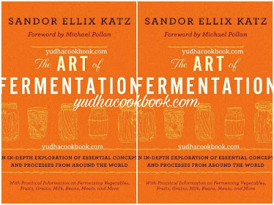 Download ebook THE ART OF FERMENTATION : An In Depth Exploration Of Essential Concept And Processes From Around The World