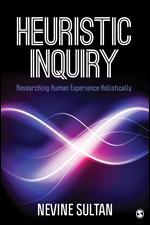 Heuristic Inquiry: Researching Human Experience Holistically published by SAGE. Click to order...