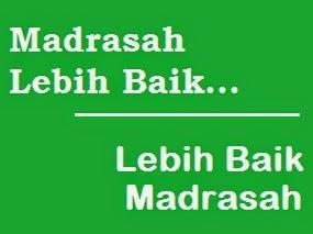 Motto Madrasah Lebih Baik, Lebih Baik Madrasah