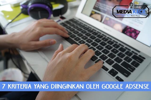 7 Kriteria Yang Diinginkan Oleh Google Adsense