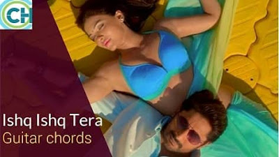 ISHQ ISHQ TERA Guitar Chords ACCURATE | Fraud Saiyaan | Altamash Faridi