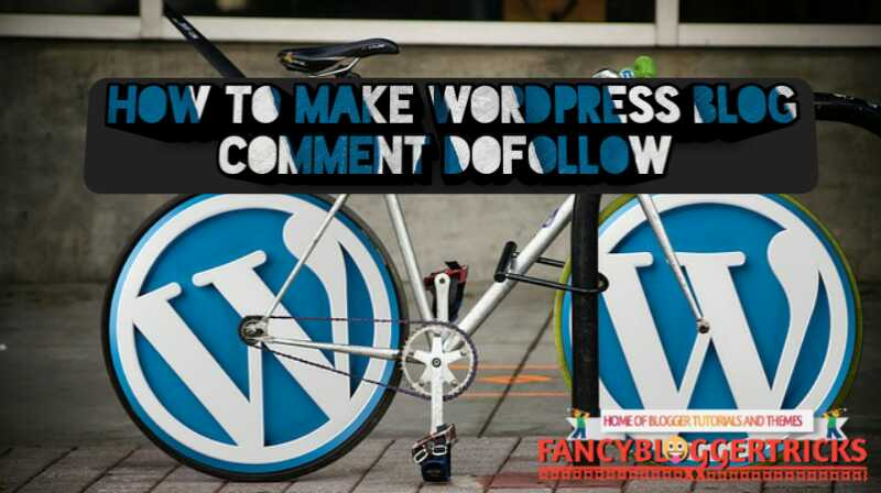 How to make WordPress Blog Comment Dofollow