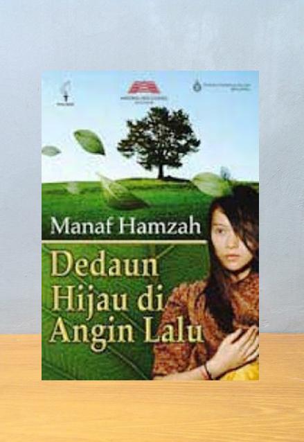 DEDAUN HIJAU DI ANGIN LALU, Manaf Hamzah
