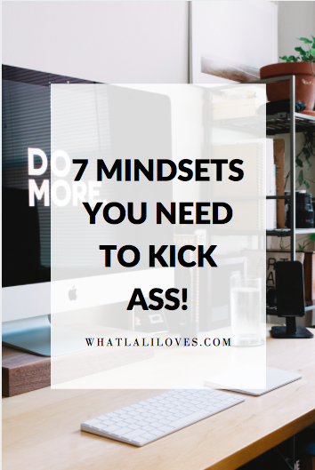 7 mindsets you need to kick ass