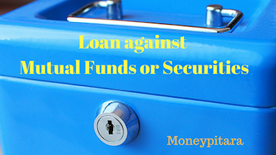 Loan against Mutual Funds or Securities