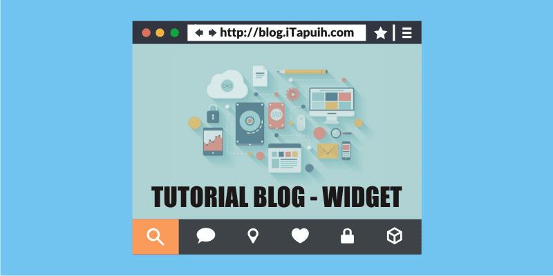 Tutorial Blogger dan Widget Blogger