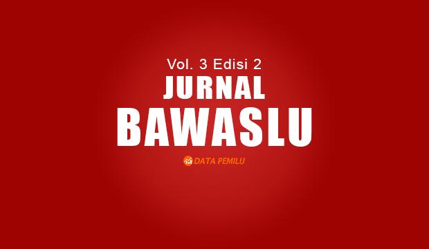 Jurnal Bawaslu - Vol. 3 Edisi 2 Tahun 2017 -  Politisasi Identitas Dalam Kompetisi Pemilu di Indonesia Pasca 2014