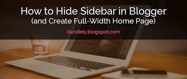 How to Hide Sidebar in Blogger (and Create Full-Width Page)
