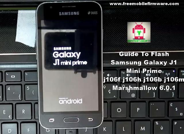 Guide To Flash Samsung Galaxy J1 Mini Prime j106f j106h j106b j106m Marshmallow 6.0.1