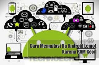Cara Bikin HP Android RAM 1 GB Tetap Ringan dan Ngebut