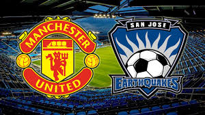 Manchester United vs San Jose EarthQuakes