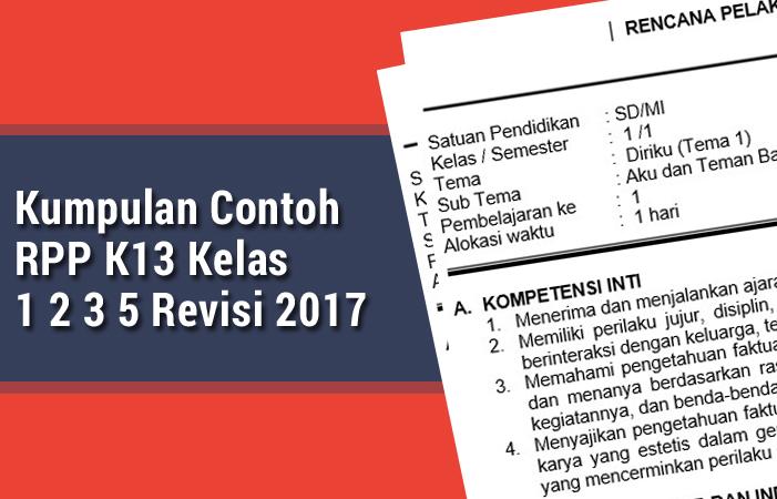 Kumpulan Contoh RPP K13 Kelas 1 2 3 5 Revisi 2017