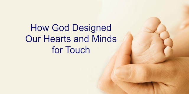 Benefits of Human Touch -God's Design is Wonderful!