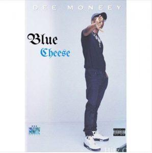 [New Music ]Dee Moneey – Blue Cheese (Prod By KNero) Download mp3
