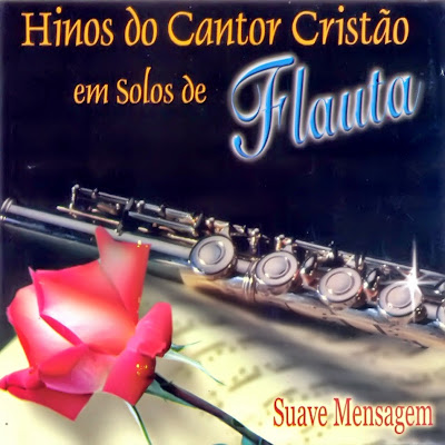 Hinos Do Cantor Cristão-Em Solos De Flauta-