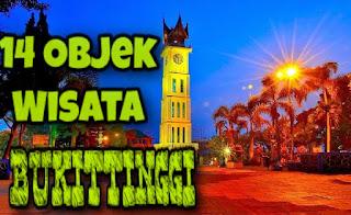 14 Objek Wisata Yang Wajib Anda Kunjungi di Kota Bukittinggi Terbaru dan Terhitz