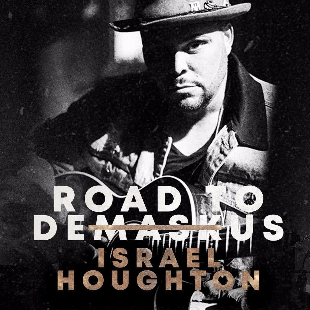 Israel Houghton. Road To DeMaskUs. Reckless Love