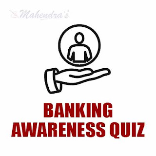 Banking Awareness Quiz | 19 - 08 - 17
