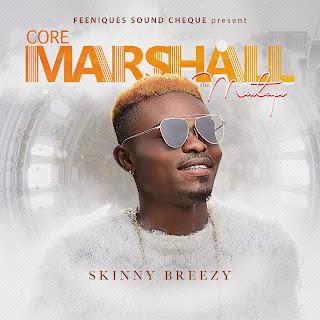ALBUM: Skinny Breezy - 'Core Marshall`