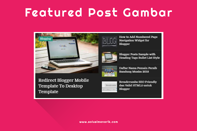 Cara Membuat Featured Post Gambar di Blog
