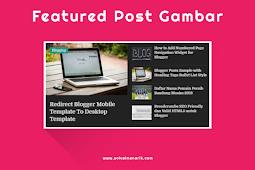 Cara Membuat Featured Post Gambar di Blog