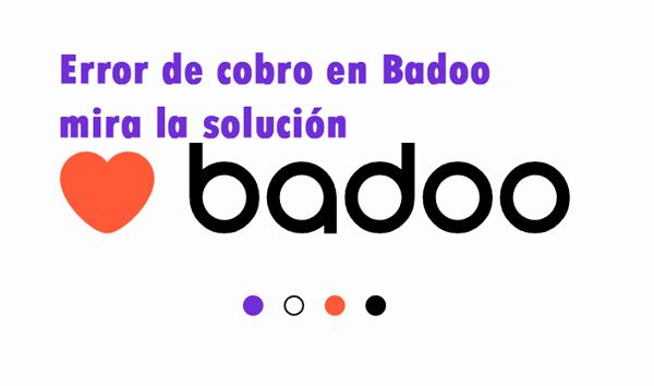 Este es el error que cometes en Badoo y te cobran nuevamente Premium creditos