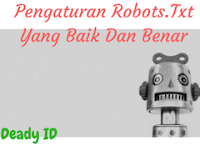 Cara Pengaturan Robots.Txt Yang Baik Dan Benar