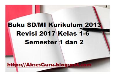 Buku SD/MI Kurikulum 2013 Revisi 2017 Kelas 1,2,3,4,5,6 ...