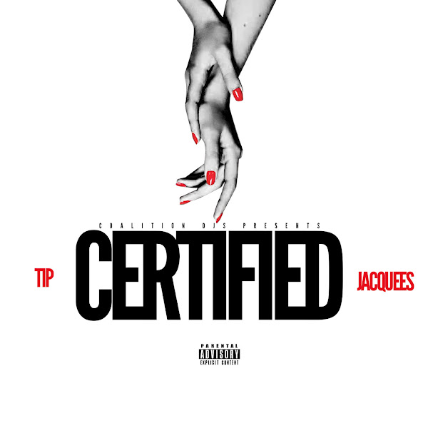 Tip - Certified (feat. Jacquees) - Single Cover
