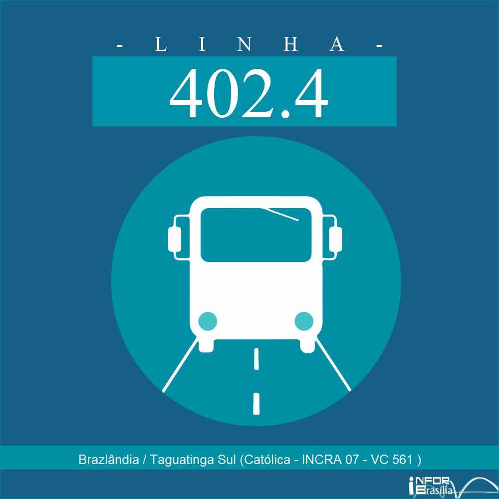 Horário de ônibus e itinerário 402.4 - Brazlândia / Taguatinga Sul (Católica - INCRA 07 - VC 561 )