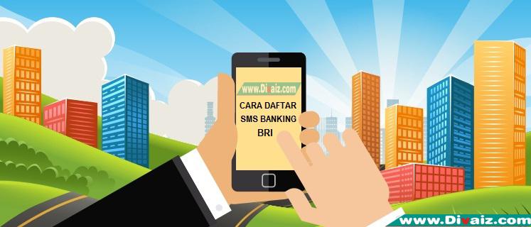 Cara Daftar SMS Banking BRI Paling Mudah dan Cepat