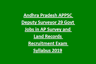 Andhra Pradesh APPSC Deputy Surveyor 29 Govt Jobs in AP Survey and Land Records Recruitment Exam Syllabus 2019