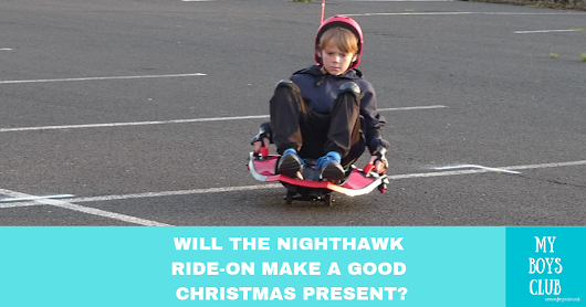Will the new Nighthawk Ride-On Make A Good Christmas Present? Review (AD)