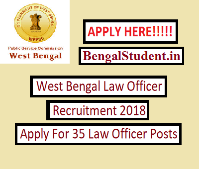 WBPSC 35 Law Officer Job 2018 - Apply Online - BengalStudent.in