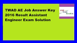TWAD AE Job Answer Key 2016 Result Assistant Engineer Exam Solution