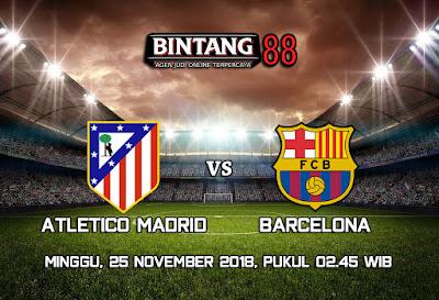 Prediksi Atletico Madrid VS Barcelona 25 November 2018