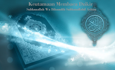 Keutamaan Membaca Dzikir Subhanallah Wa Bihamdih Subhanallahil Azhim