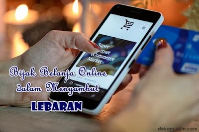 http://www.dekamuslim.com/2017/06/bijak-belanja-online-dalam-menyambut.html