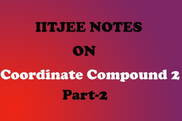 Co-Ordinate Compound Notes