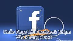 Khắc phục lỗi facebook, messenger, load chậm, gửi tin nhắn lâu, gửi ảnh lâu