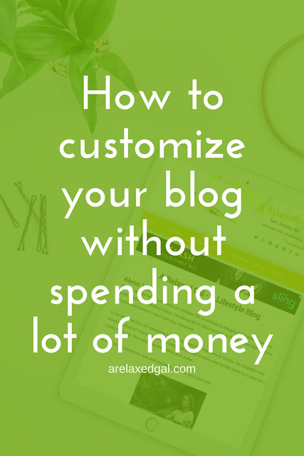 How to customize your blog without spending a lot of money | arelaxedgal.com