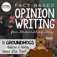 https://www.teacherspayteachers.com/Product/Fact-Based-Opinion-Writing-for-Groundhog-Day-2316420