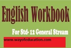 English Workbook For Std-12 General Stream