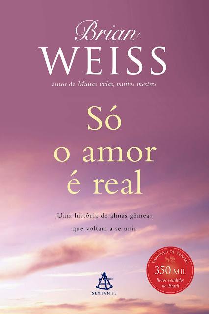 Só o amor é real Edição 2 - Brian Weiss