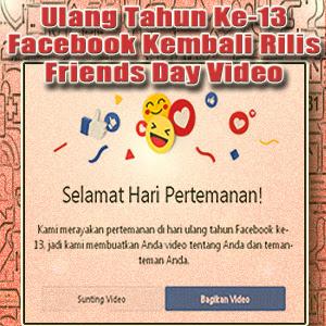 Friends Day Video Kembali Meriahkan Ulang Tahun Ke-13 Facebook, Begini Cara Menampilkannya