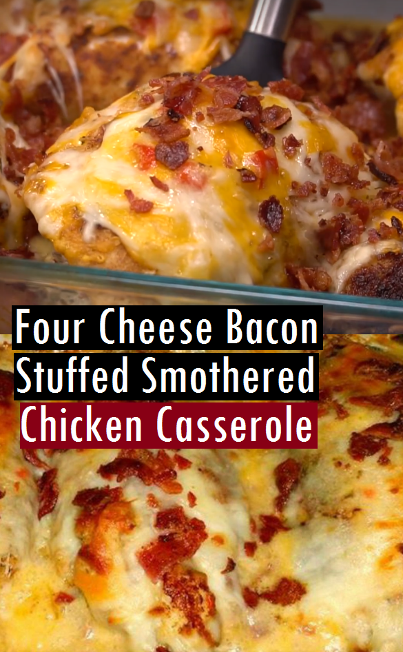 Four Cheese Bacon Stuffed Smothered Chicken Casserole