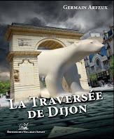 https://escargotsavant.fr/livres/traversee-dijon-germain-arfeux.htm